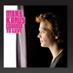 "Mike Kraus ""Courage to Love"" Album von 2012"